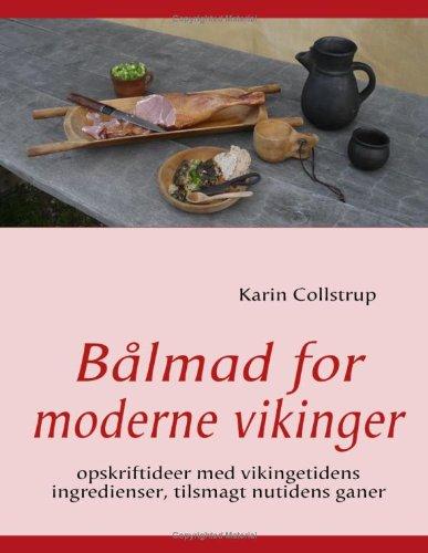 9788776913601: Bålmad for moderne vikinger: opskriftideer med vikingetidens ingredienser, tilsmagt nutidens ganer