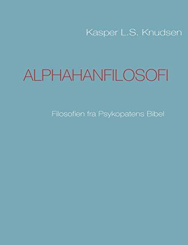 9788776913670: ALPHAHANFILOSOFI (Danish Edition)