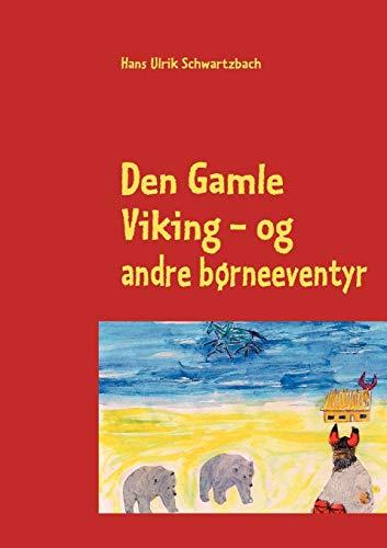 9788776916701: Den Gamle Viking (Danish Edition)