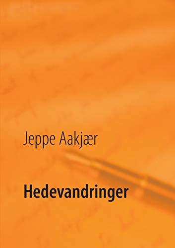 Hedevandringer: En kulturhistorisk selvbiografi (Paperback): Jeppe Aakjær
