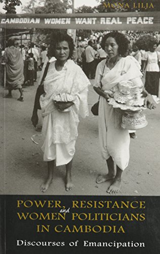 Power, resistance, and women politicians in Cambodia : discourses of emancipation.: Lilja, Mona.