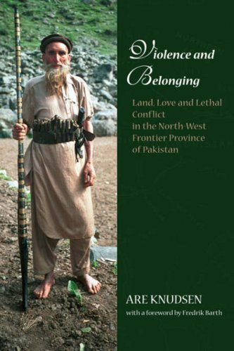 Violence and Belonging: Land, Love and Lethal Conflict in the North-west Frontier Province of ...