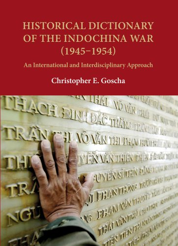 Historical Dictionary of the Indochina War (1945-1954): Goscha, Christopher E.