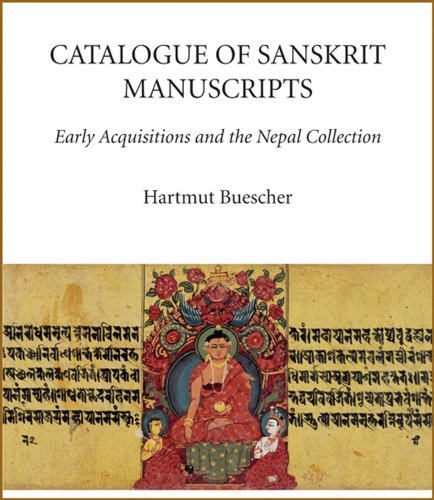 Catalogue of Sanskrit Manuscripts: Early Acquisitions and the Nepal Collection (Hardback): Hartmut ...