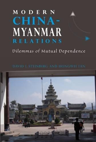 9788776940966: Modern China-Myanmar Relations: Dilemmas of Mutual Dependence (Nias - Nordic Institute of Asian Studies Monograph)