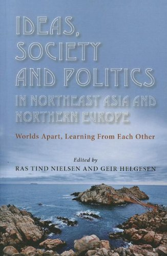 9788776941000: Ideas, Society and Politics in Northeast Asia and Northern Europe: Worlds Apart, Learning From Each Other (ASIA Insights)