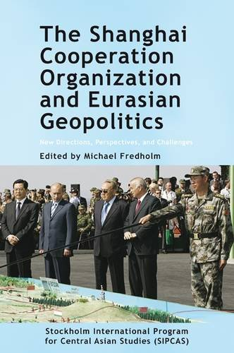 The Shanghai Cooperation Organization and Eurasian Geopolitics: