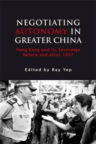 9788776941208: Negotiating Autonomy in Greater China: Hong Kong and Its Sovereign Before and After 1997 (Governance in Asia)