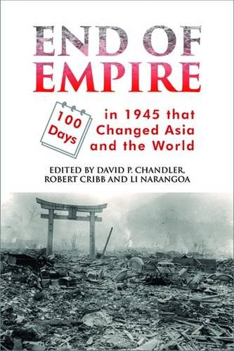 End of Empire: 100 Days in 1945 That Changed Asia and the World (Hardback)