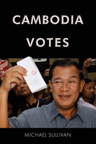 9788776941864: Cambodia Votes: Democracy, Authority and International Support for Elections 1993–2013 (Governance in Asia)