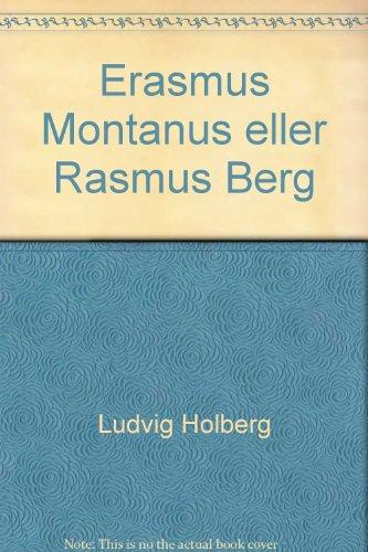 Erasmus Montanus eller Rasmus Berg: Ludvig Holberg