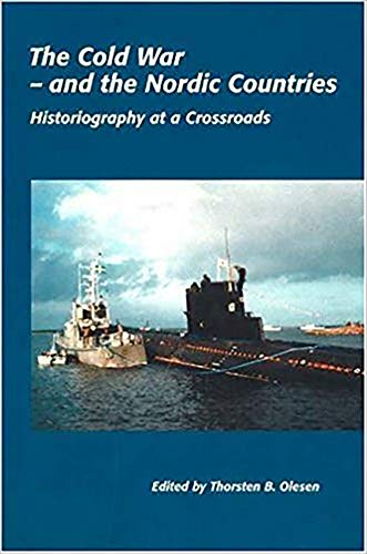 9788778388575: The Cold War - and the Nordic Countries: Historiography at a Crossroads