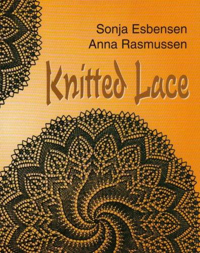 Knitted Lace: Esbensen, Sonja; Rasmussen, Anna