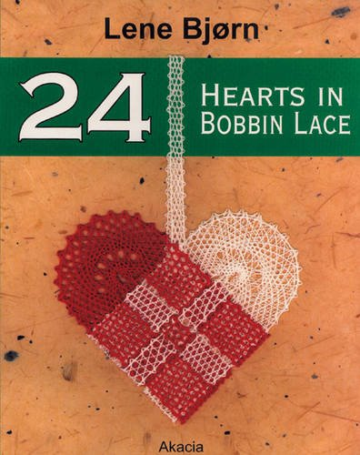 9788778470492: 24 Hearts: Christmas Decorations in Bobbin Lace