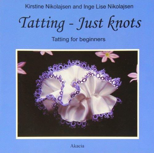 9788778470508: Tatting - Just Knots: Tatting for Beginners