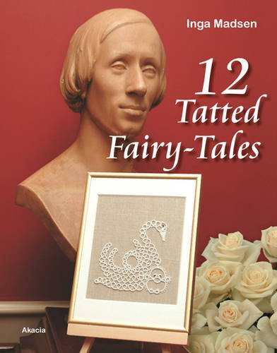 9788778470898: 12 Tatted Fairy-tales