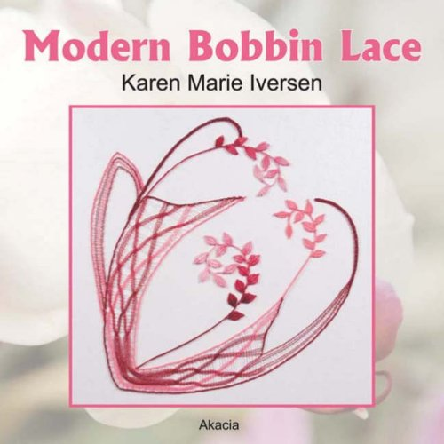 Modern Bobbin Lace (Paperback): Karen Marie Iversen