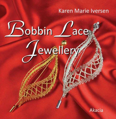 Bobbin Lace Jewellery: Iversen, Karen Marie