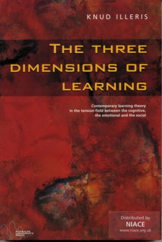 9788778671219: The Three Dimensions of Learning: Contemporary Learning Theory in the Tension Field Between the Cognitive, the Emptional and the Social