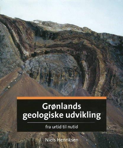 Gronlands Geologiske Udvikling: Fra Urtid Til Nutid (Hardback): Niels Henriksen