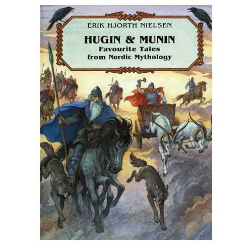Hugin and Munin Favourite Tales from Nordic: Erik Hjorth Nielsen