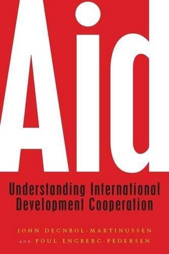 Aid : Understanding International Development Cooperation by: John Degnbol-Martinussen, Poul