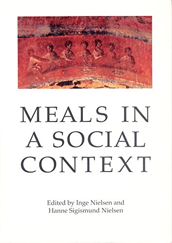 9788779340060: Meals in a Social Context: Aspects of the Communal Meal in the Hellenistic and Roman World (AARHUS STUDIES IN MEDITERRANEAN ANTIQUITY)