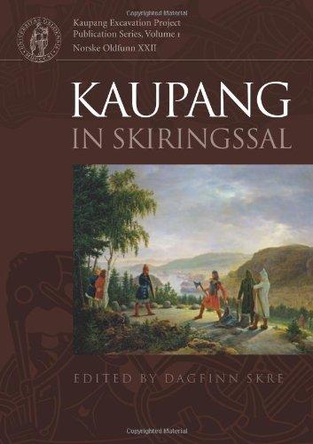Kaupang in Skiringssal: Excavation and Surveys at: Skre, Dagfinn