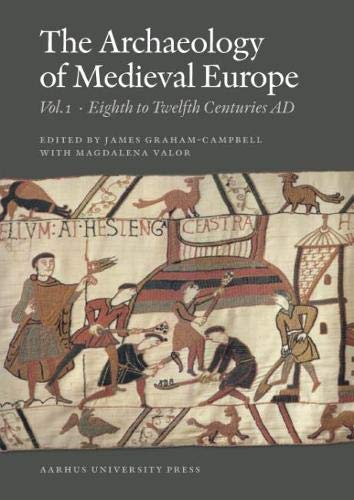 9788779342903: The Archaeology of Medieval Europe: The Eighth to Twelfth Centuries AD