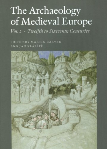 9788779342910: The Archaeology of Medieval Europe, Vol. 2: Twelfth to Sixteenth Centuries