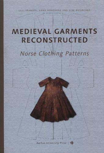 9788779342989: Medieval Garments Reconstructed: Norse Clothing Patterns