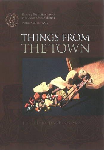 Things from the Town: Artefacts Inhabitants in: Dagfinn Skre