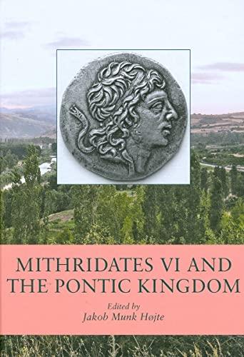 9788779344433: Mithridates VI and the Pontic Kingdom (BLACK SEA STUDIES)