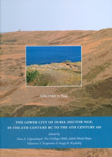 The Lower City of Olbia (sector NGS) in the 6th Century BC to the 4th Century AD, Volumes 1 & 2...