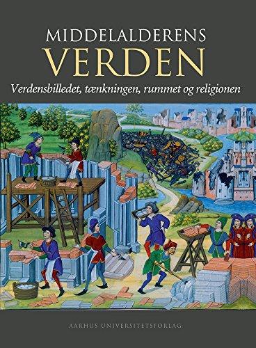 9788779345300: Middelalderens Verden: Verdensbilledet, Taenkningen, Rummet Og Religionen (Verdensboger)