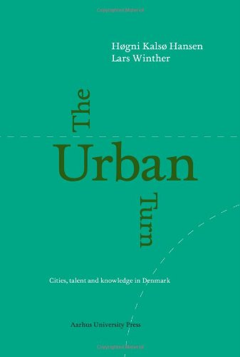 9788779347007: The Urban Turn: Cities of Knowledge and Talent - Industrial Location and the Economic Geography of Danish City Regions