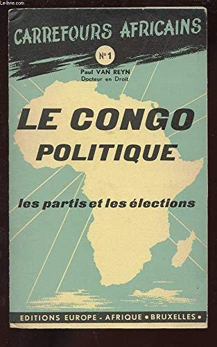 9788779735422: LE CONGO POLITIQUE. LES PARTIS ET LES ELECTIONS