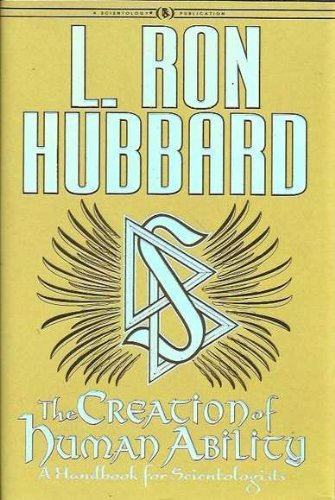 9788779897519: THE CREATION OF HUMAN ABILITY: A HANDBOOK FOR SCIENTOLOGISTS