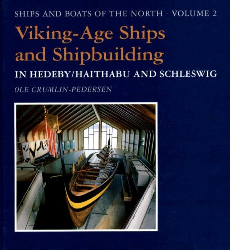 9788785180308: 2: Viking-Age Ships and Shipbuilding in Hedeby (Ships & Boats of the North)
