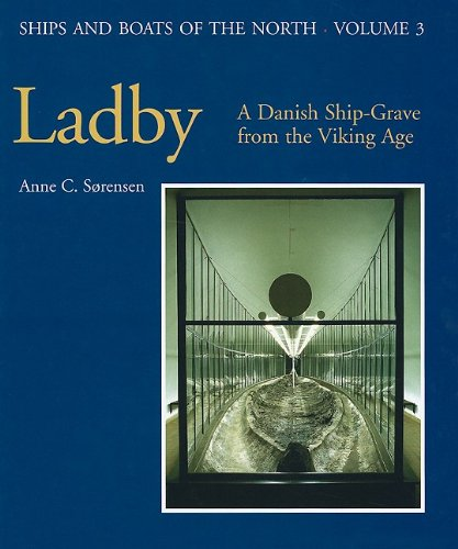 9788785180445: Ladby: A Danish Ship-grave from the Viking Age (Ships and Boats of the North)