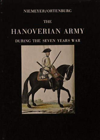 The Hanoverian Army During the Seven Years War