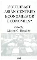 9788787062749: Southeast Asian-Centered Economies or Economics? (Nias Reports)