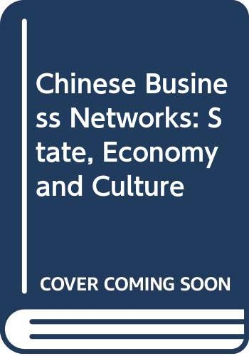 Chinese Business Networks: State, Economy and Culture: Kwok-bun Chan