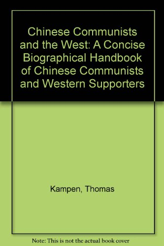 9788787062992: Chinese Communists and the West: A Concise Biographical Handbook of Chinese Communism and Western Supporters