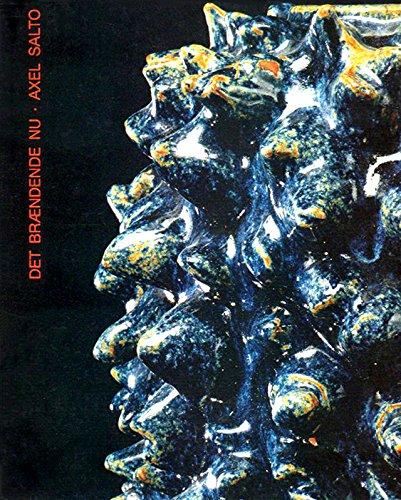 9788787075602: Det brændende nu, Axel Salto: Kunstindustrimuseet, København, 3. november-10. december 1989 (Danish Edition)