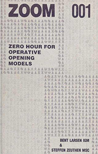 ZOOM 001: Zero hour for operative opening models (9788787187183) by Bent Larsen