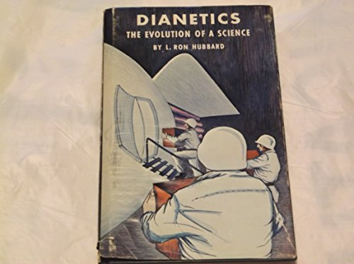Dianetics - The Evolution of a Science: Hubbard, L. Ron