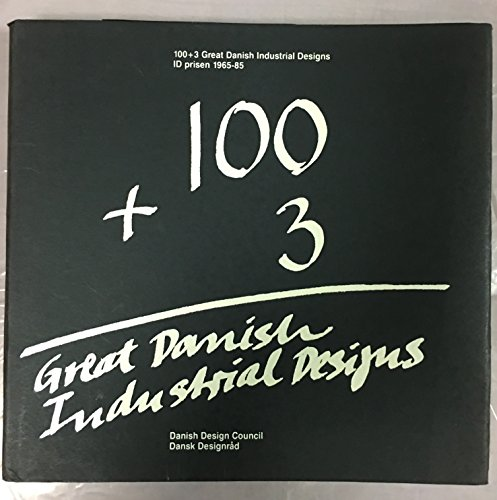 100 + 3 great Danish industrial designs: Bernsen, Jens (editor)