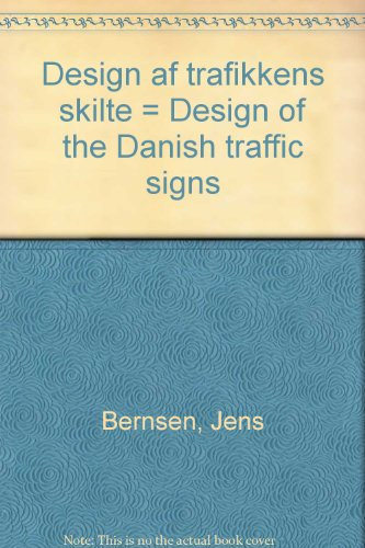 Design af trafikkens skilte = Design of the Danish traffic signs (Danish Edition): Bernsen, Jens