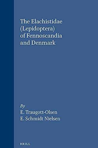 The Elachistidae - Lepidoptera - Of Fennoscandia: E. Traugott-Olsen; E.